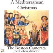 A Mediterranean Christmas von Boston Camerata and Joel Cohen