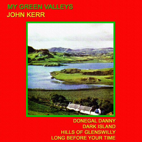 My Green Valleys by John Kerr