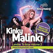 Kinky Malinki London to Ibiza, Vol. 2 (Compiled & Mixed By Marco Lys & Kid Massive) von Various Artists