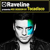 Raveline Mix Session by Tocadisco von Various Artists