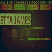 All the Complete Recordings by Etta James