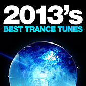 2013's Best Trance Tunes von Various Artists