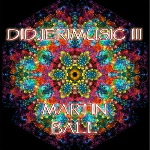 Didjerimusic III by Martin Ball