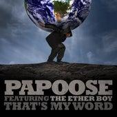 That's My Word von Papoose