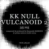 Vulcanoid 2 by K.K. Null