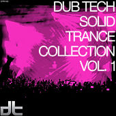 Dub Tech Solid Trance Collection, Vol. 1 by Various Artists