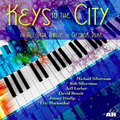 Keys to the City (An All-Star Tribute to George Duke) [feat. Jeff Lorber, David Benoit, Jimmy Haslip & Eric Marienthal] by Michael Silverman