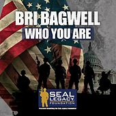 Who You Are by Bri Bagwell