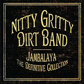 Jambalaya: The Definitive Collection by Nitty Gritty Dirt Band