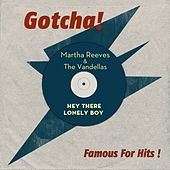 Hey There Lonely Boy (Famous for Hits!) von Martha and the Vandellas