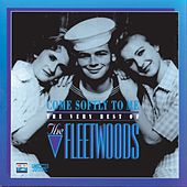 Come Softly to Me: The Very Best of the Fleetwoods de The Fleetwoods