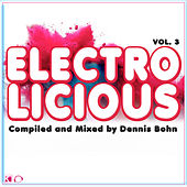 Electrolicious, Vol. 3 (Compiled & Mixed By Dennis Bohn) by Various Artists