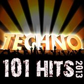 101 Techno Hits 2013 - Best of Top Acid Techno, Trance, Psy, Nrg, Electro, House, Tech House, Goa, Psychedelic, Rave Anthems by Various Artists