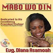 Mabo Wo Din by Evangelist Diana Asamoah