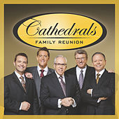 Cathedrals Family Reunion von The Cathedrals