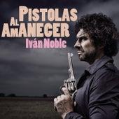 Pistolas al Amanecer de Ivan Noble