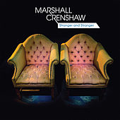Stranger and Stranger by Marshall Crenshaw