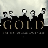 Gold - The Best of Spandau Ballet di Spandau Ballet