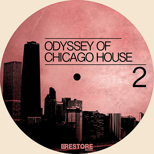 Odyssey of Chicago House, Vol. 2 by Various Artists