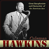 Coleman Hawkins Great Saxophonists and Clarinetist of the American Jazz by Various Artists