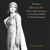 Hommage a  Bidu Sayao: The Unrivaled Lyric Soprano in Never-Before-Published  Live Radio Performances, Vol. 1 von Various Artists