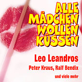 Alle Mädchen wollen küssen by Various Artists