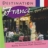 Destination France by Royal Festival Pops Orchestra