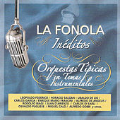 La Fonola Inéditos / Orquestas Típicas en Temas Instrumentales by Various Artists