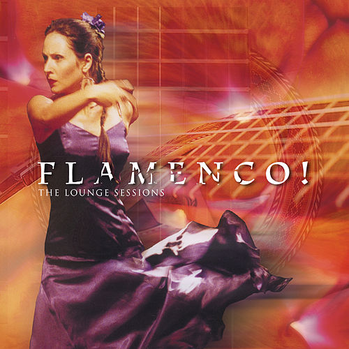 Flamenco! The Lounge Sessions de Roberto Angerosa