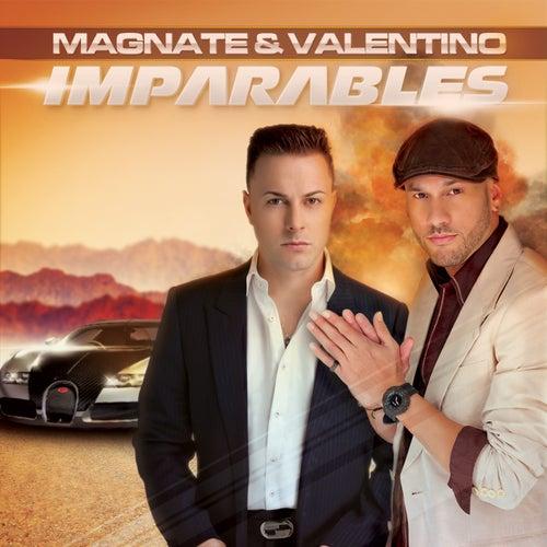 Imparables de Magnate & Valentino