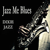 Jazz Me Blues: Dixie Jazz by The O'Neill Brothers Group
