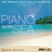 The World's Most Relaxing Music with Nature Sounds, Vol.1: Piano by the Sea (Deluxe Edition) by Global Journey