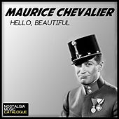 Hello, Beautiful de Maurice Chevalier