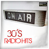 30s Radio Hits by Various Artists