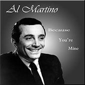 Because You're Mine by Al Martino
