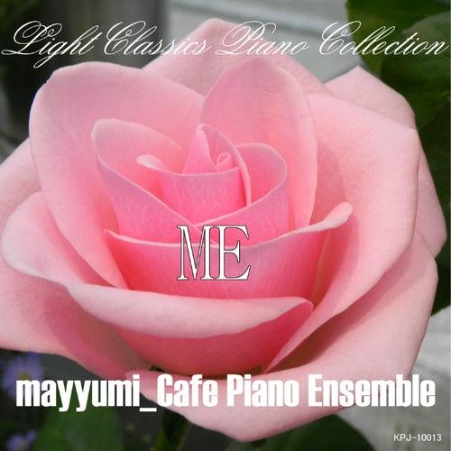 Light Classics Piano Collection Me by mayyumi_CAFE PIANO ENSEMBLE