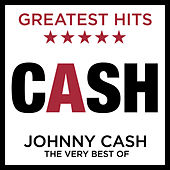 Cash: Greatest Hits: The Very Best Of by Johnny Cash