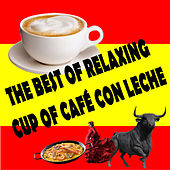 The Best Of Relaxing Cup Of Cafe Con Leche de Various Artists