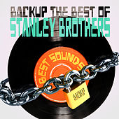 Backup the Best of Stanley Brothers von The Stanley Brothers