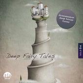 Deep Fairy Tales, Vol. 5 - Dreamesque Deep House Tunes by Various Artists