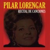 Pilar Lorengar: Recital de Canciones by Pilar Lorengar