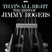 That's All Right - The Best of Jimmy Rogers de Jimmy Rogers