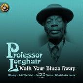 Walk Your Blues Away de Professor Longhair