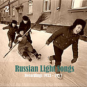 Russian Light Song, Volume 2 / Recordings 1933 - 1957 by Various Artists