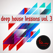 Deep House Lessons, Vol. 3 von Various Artists