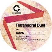 Tetrahedral Dust de Bau