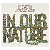 In Our Nature de Blue Rodeo