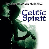 The Greatest Ever Celtic Music, Vol. 2: Celtic Spirit by Global Journey