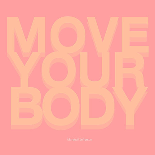 Move Your Body by Marshall Jefferson