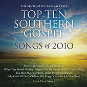 Singing News Fan Awards Top Ten Southern Gospel Songs of 2010 by Various Artists